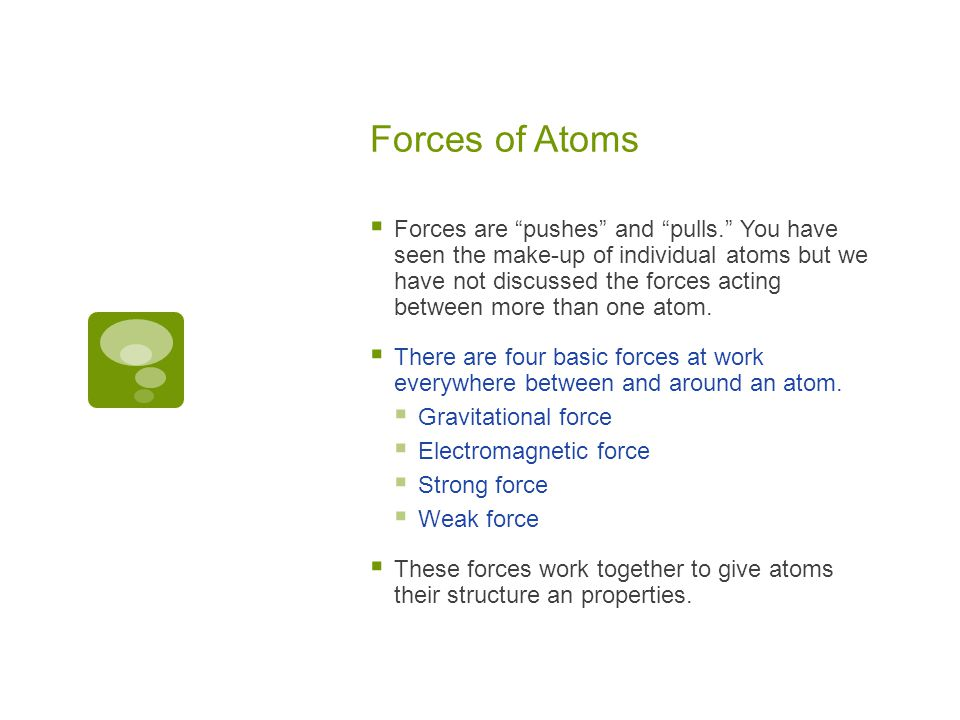 Forces of Atoms