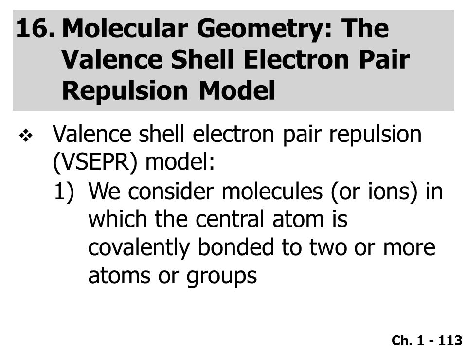 Molecular Geometry: The Valence Shell Electron Pair Repulsion Model