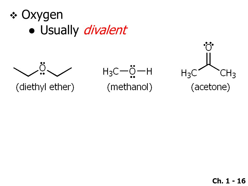 Oxygen Usually divalent