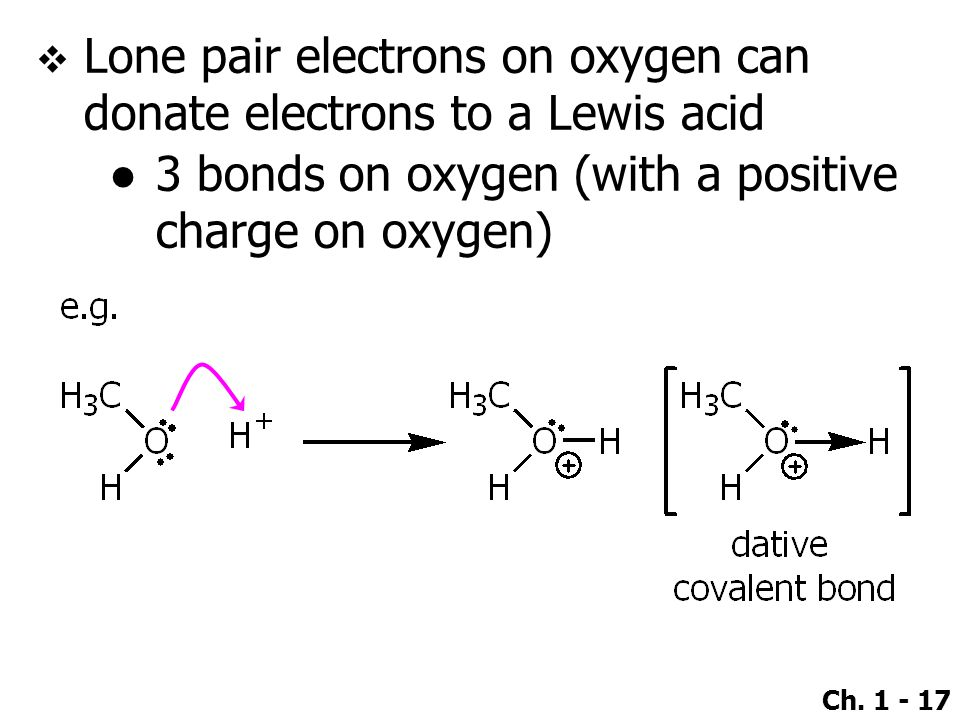 Lone pair electrons on oxygen can donate electrons to a Lewis acid