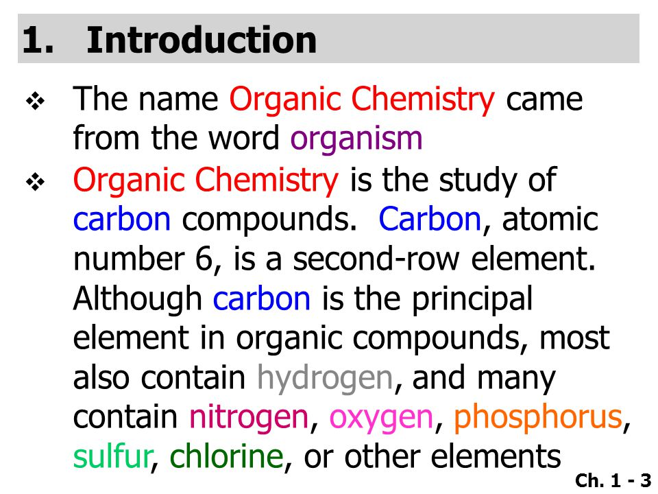 Introduction The name Organic Chemistry came from the word organism