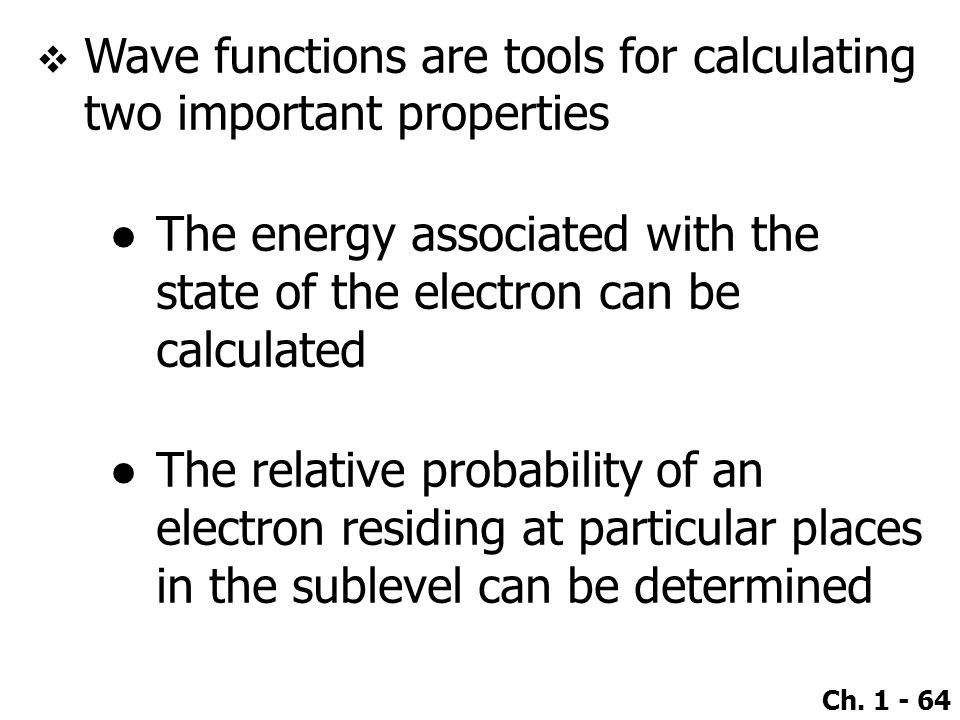 Wave functions are tools for calculating two important properties