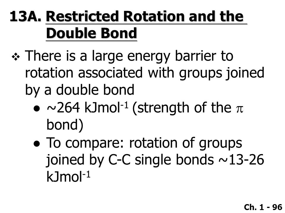 13A. Restricted Rotation and the Double Bond