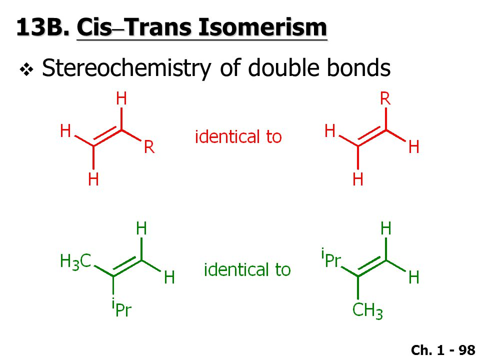 13B. Cis–Trans Isomerism Stereochemistry of double bonds