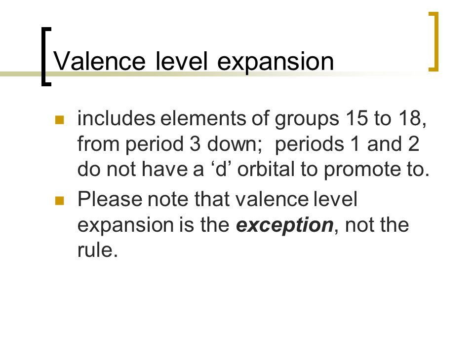 Valence level expansion