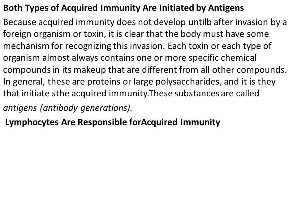 Both Types of Acquired Immunity Are Initiated by Antigens