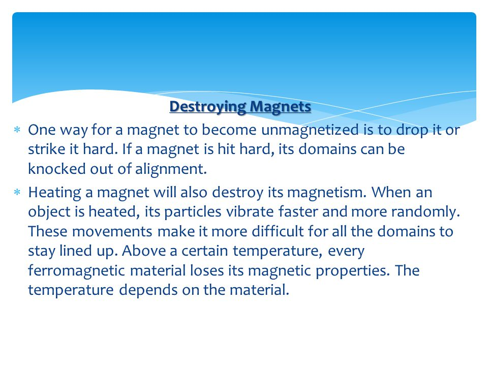 Destroying Magnets