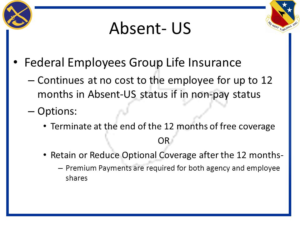 Absent- US Federal Employees Group Life Insurance
