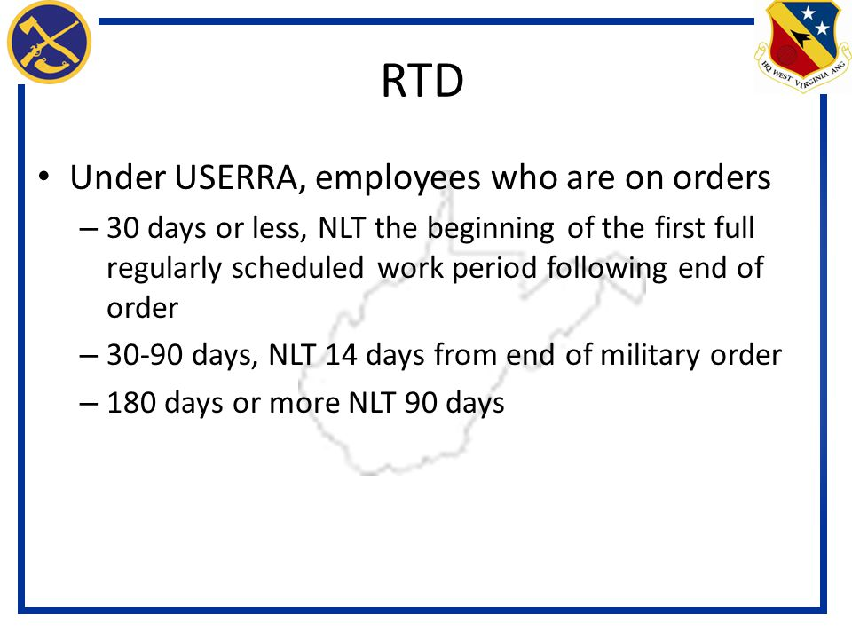 RTD Under USERRA, employees who are on orders