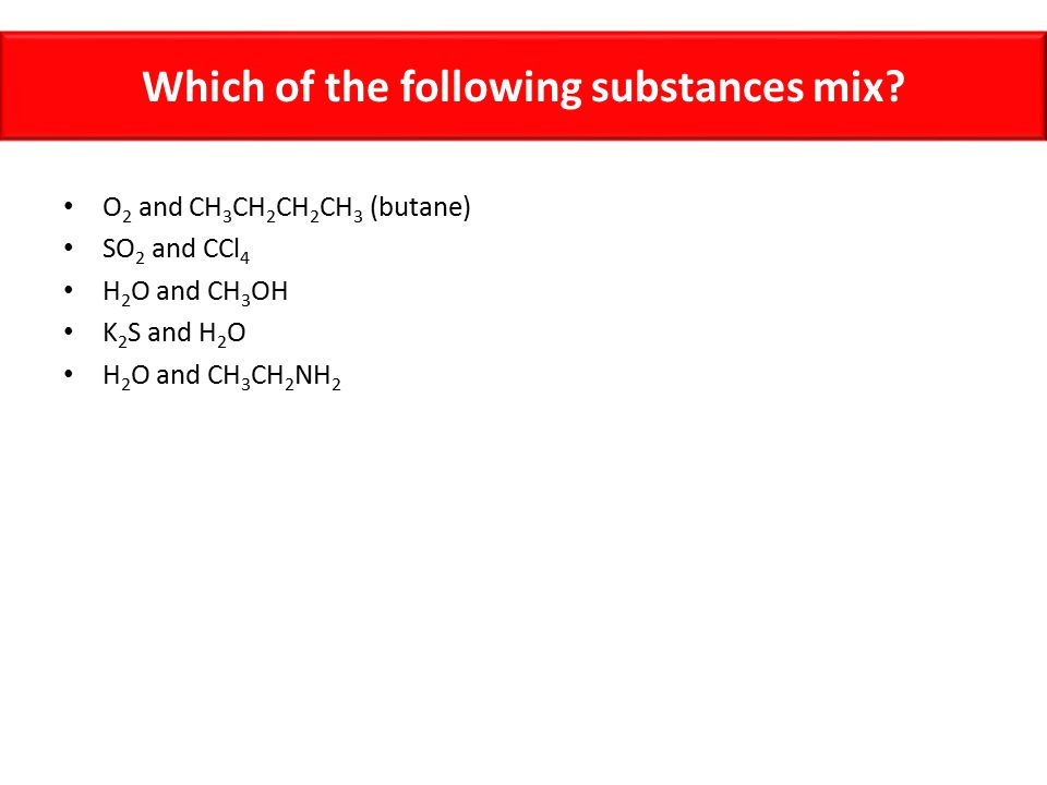 Which of the following substances mix