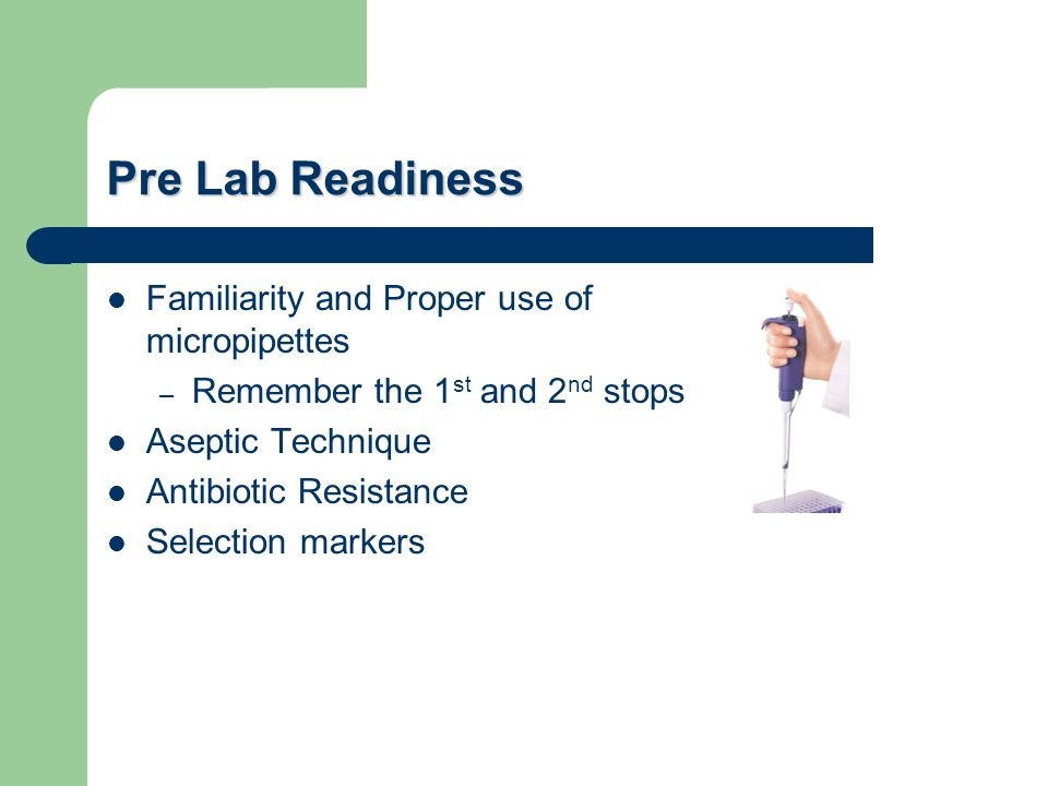 Pre Lab Readiness Familiarity and Proper use of micropipettes