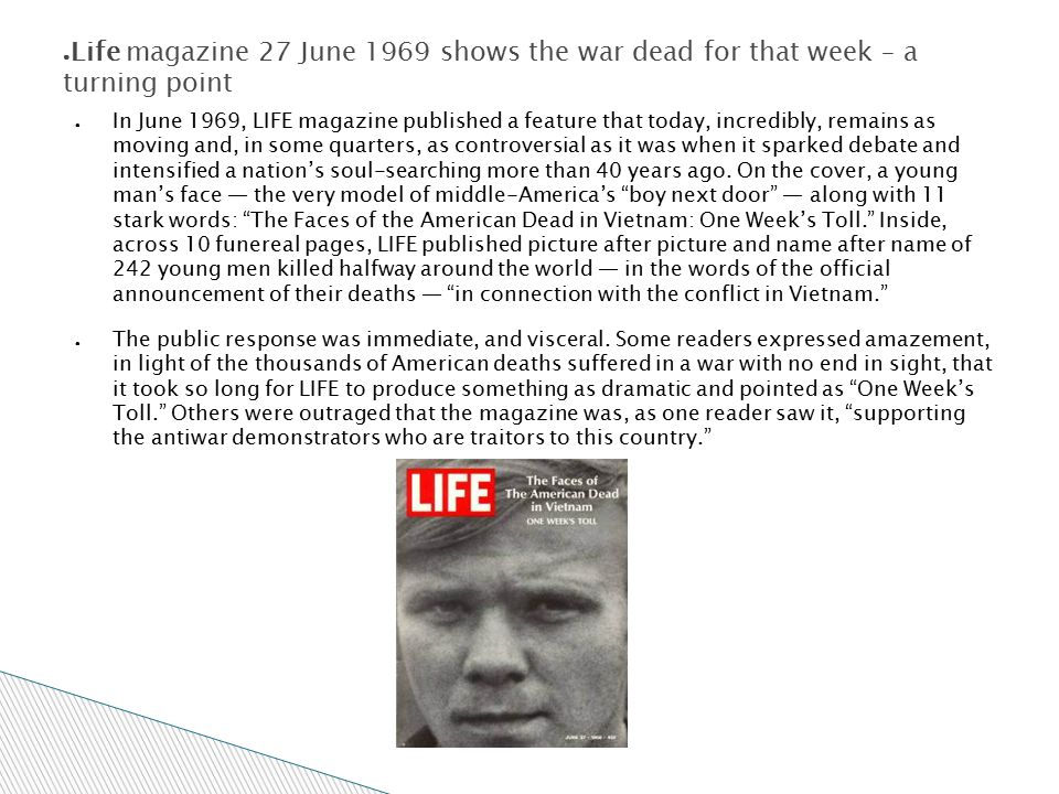 Life magazine 27 June 1969 shows the war dead for that week – a turning point