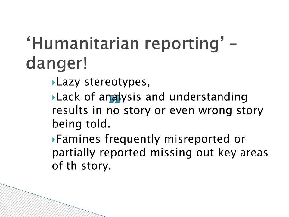 'Humanitarian reporting' – danger!