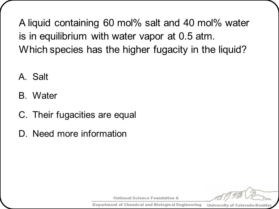 Which species has the higher fugacity in the liquid