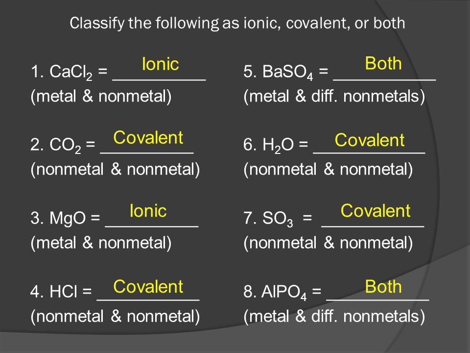 Classify the following as ionic, covalent, or both