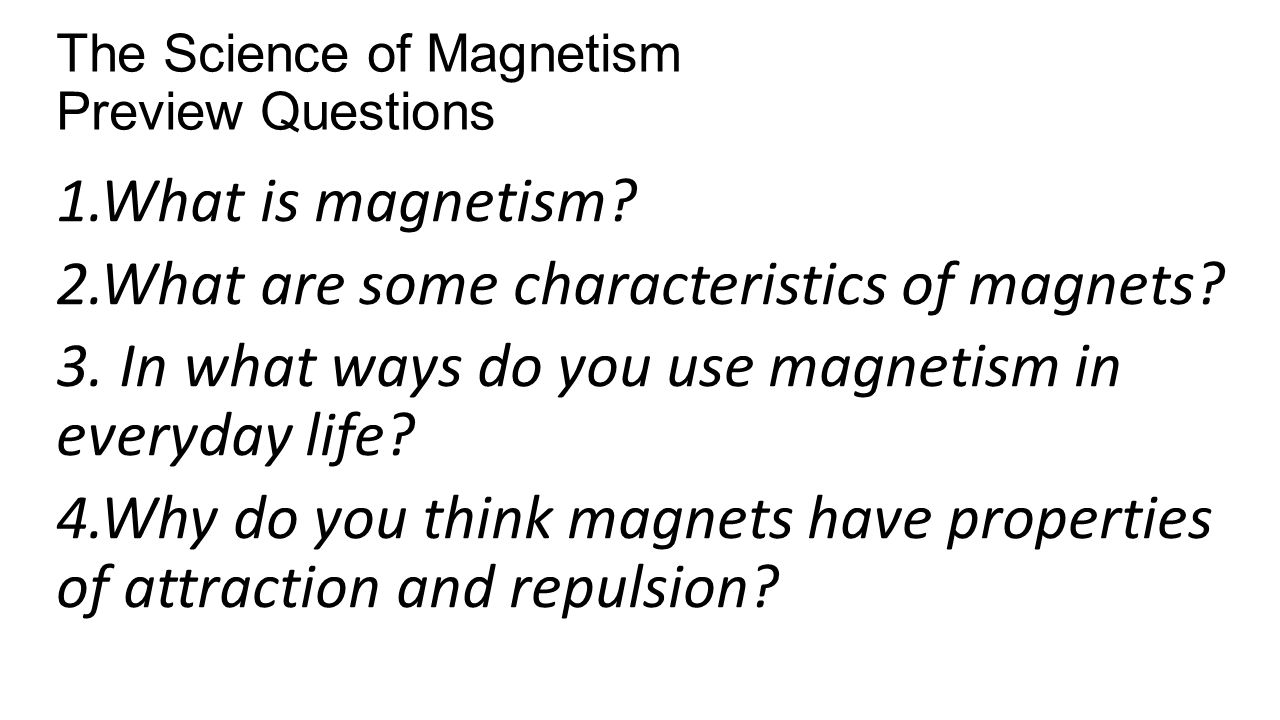 The Science of Magnetism Preview Questions