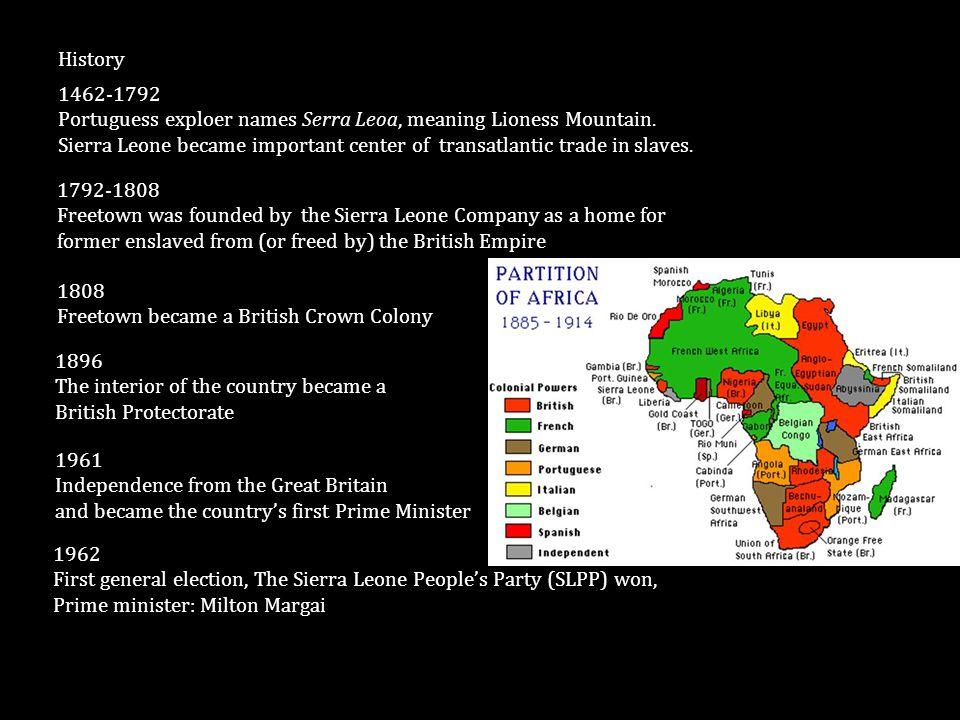 History 1462-1792. Portuguess exploer names Serra Leoa, meaning Lioness Mountain.