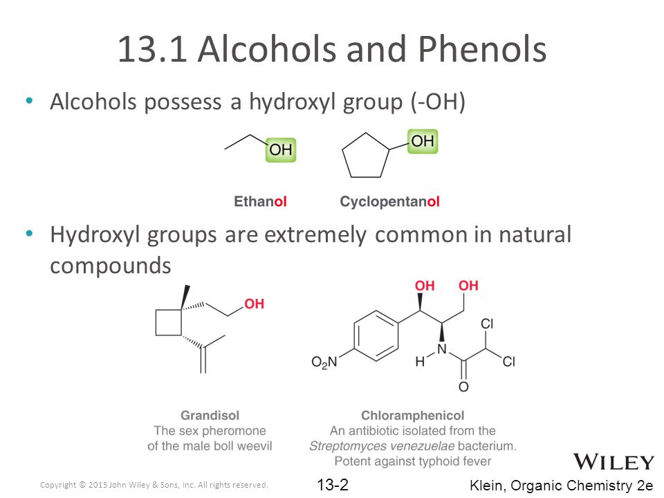 13.1 Alcohols and Phenols Alcohols possess a hydroxyl group (-OH)