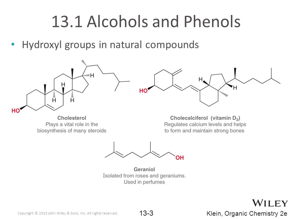 13.1 Alcohols and Phenols Hydroxyl groups in natural compounds