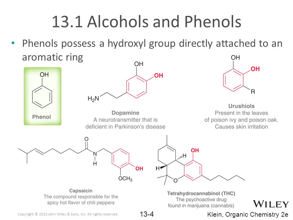 13.1 Alcohols and Phenols Phenols possess a hydroxyl group directly attached to an aromatic ring.
