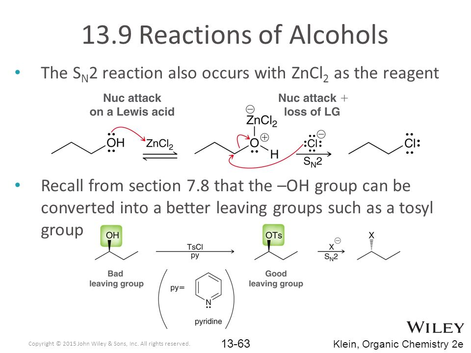 13.9 Reactions of Alcohols The SN2 reaction also occurs with ZnCl2 as the reagent.