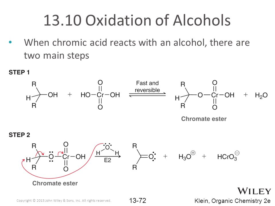 13.10 Oxidation of Alcohols When chromic acid reacts with an alcohol, there are two main steps.