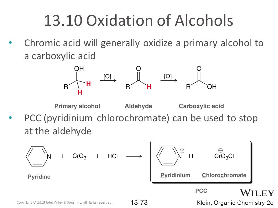 13.10 Oxidation of Alcohols Chromic acid will generally oxidize a primary alcohol to a carboxylic acid.