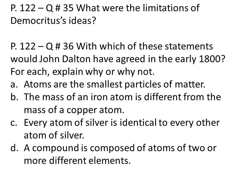 P. 122 – Q # 35 What were the limitations of Democritus's ideas