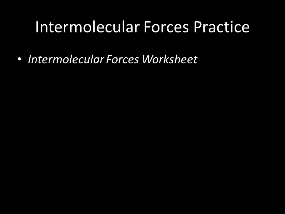 Intermolecular Forces Practice