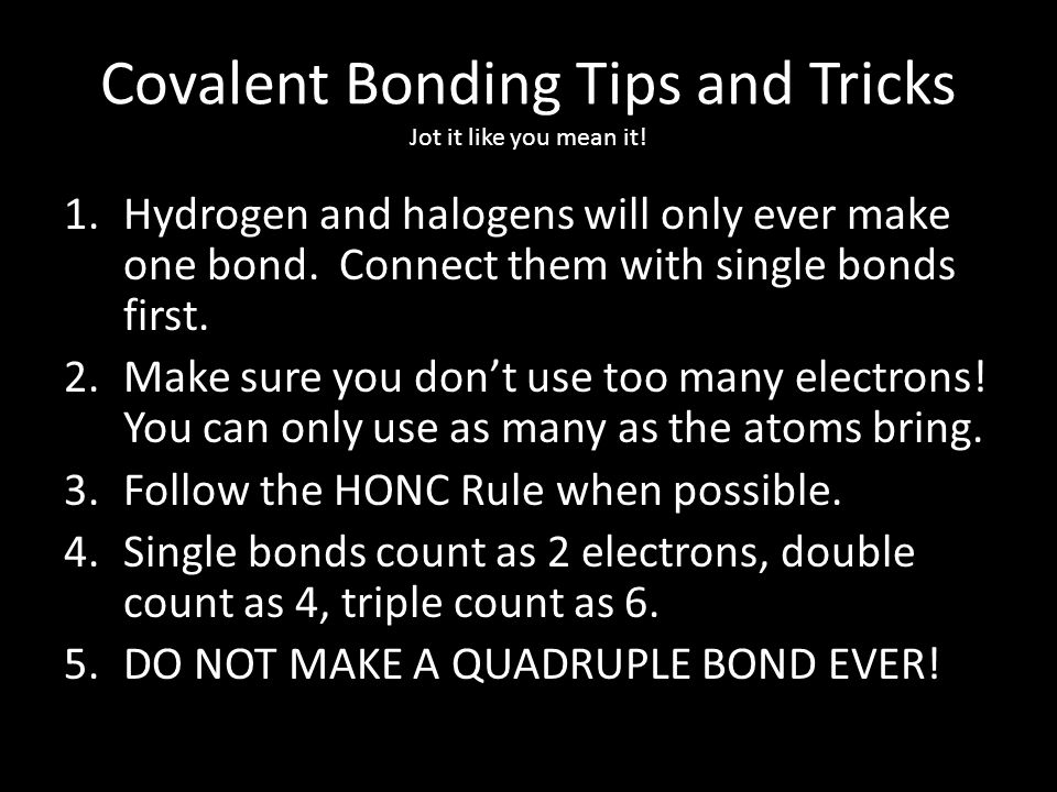 Covalent Bonding Tips and Tricks Jot it like you mean it!