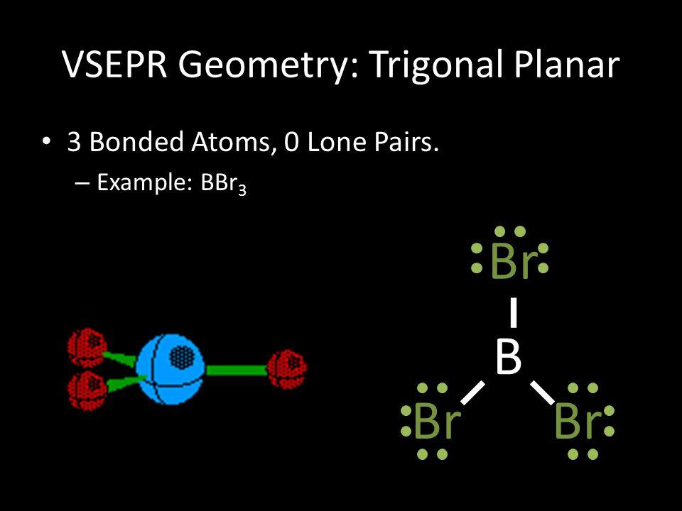 VSEPR Geometry: Trigonal Planar