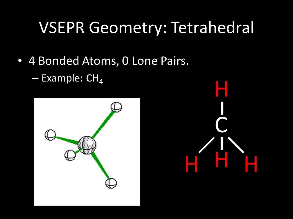 VSEPR Geometry: Tetrahedral