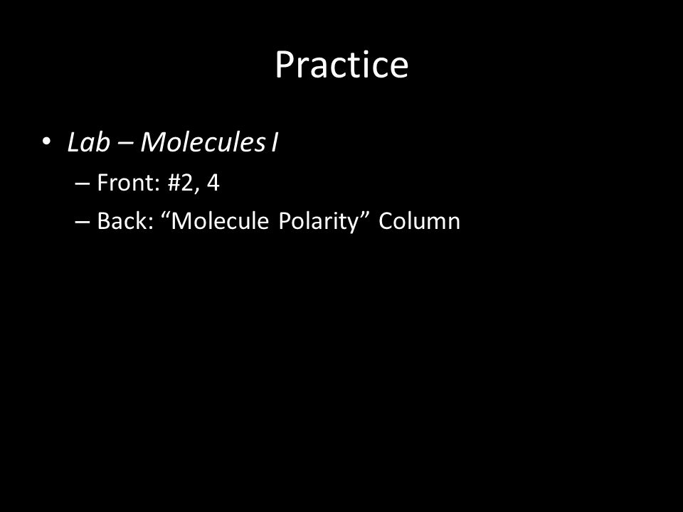 Practice Lab – Molecules I Front: #2, 4