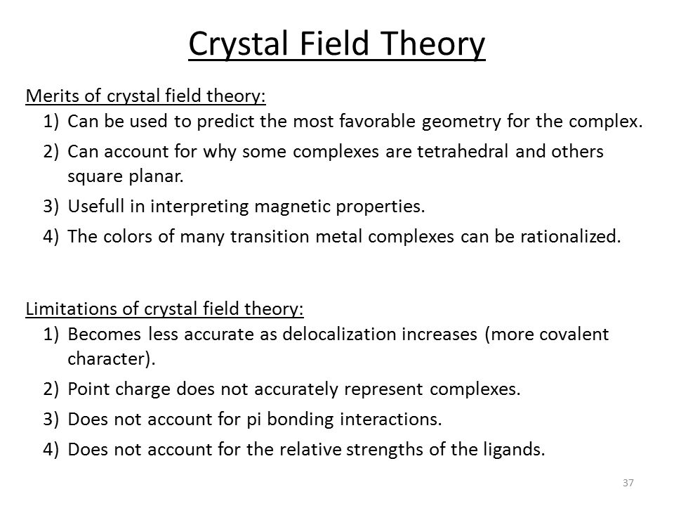 Crystal Field Theory Merits of crystal field theory: