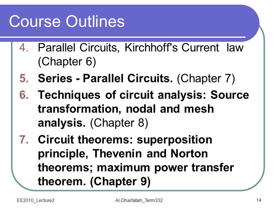 Course Outlines Parallel Circuits, Kirchhoff s Current law (Chapter 6)