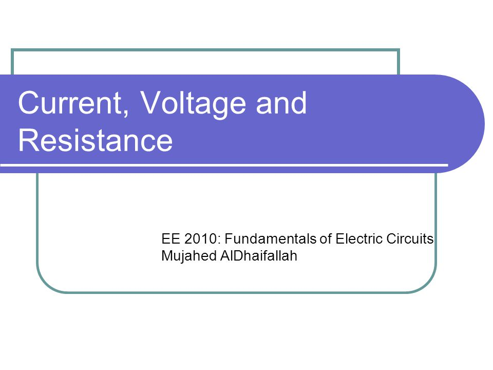 Current, Voltage and Resistance