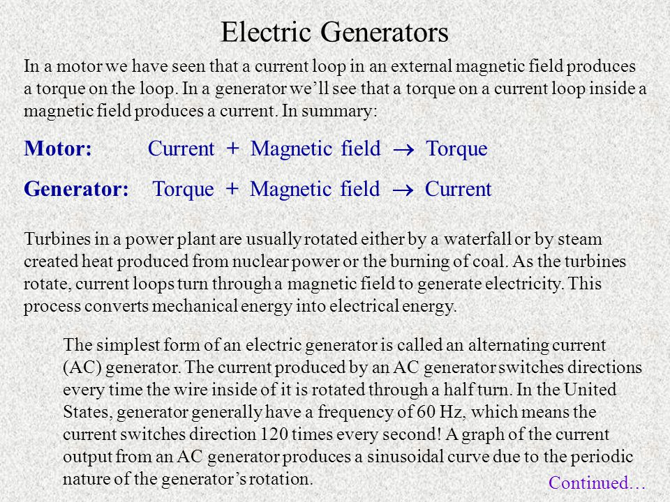 Electric Generators Motor: Current + Magnetic field  Torque