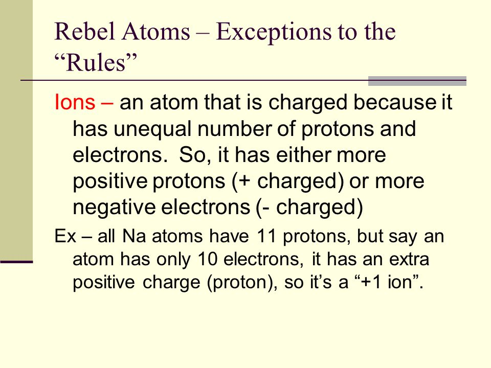 Rebel Atoms – Exceptions to the Rules