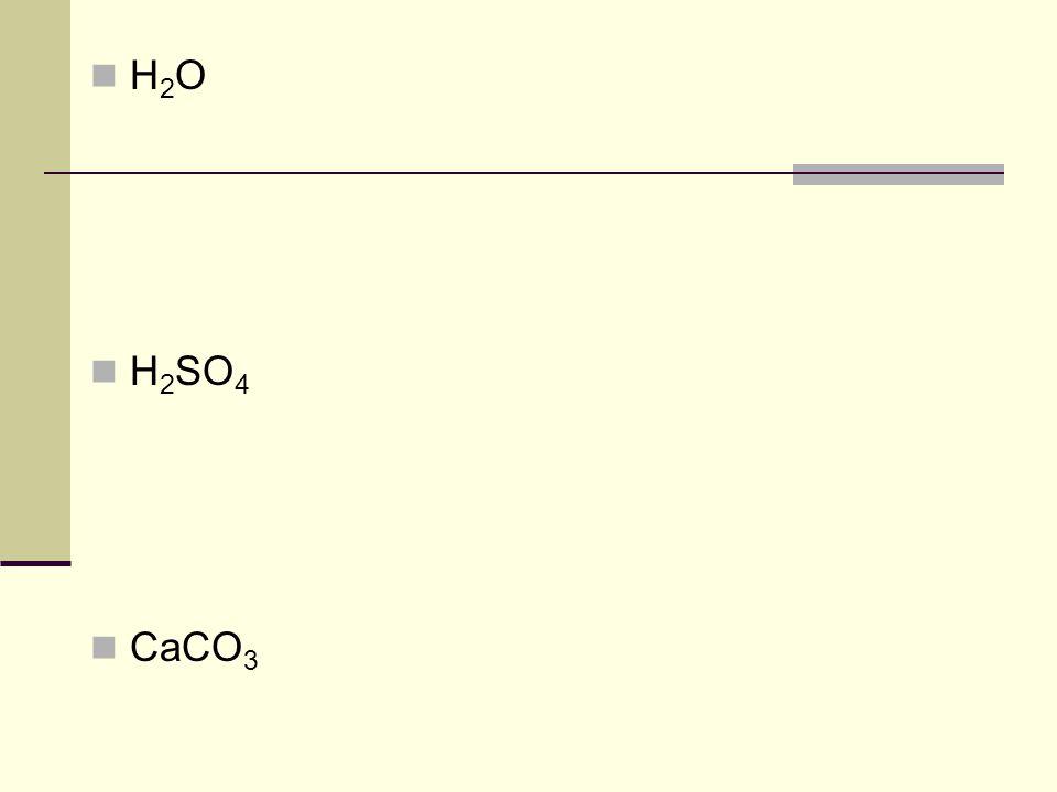 H2O H2SO4 CaCO3