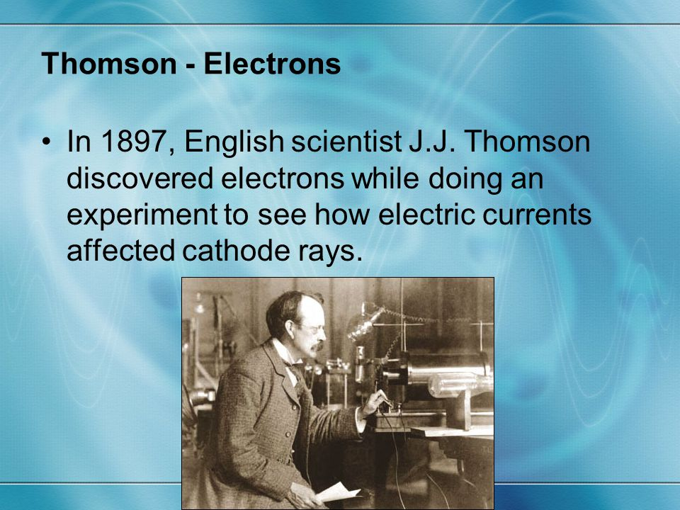 Thomson - Electrons