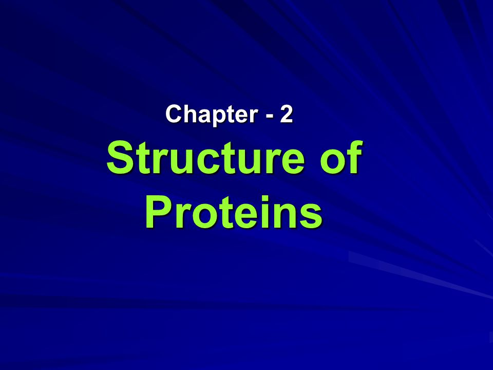 Chapter - 2 Structure of Proteins