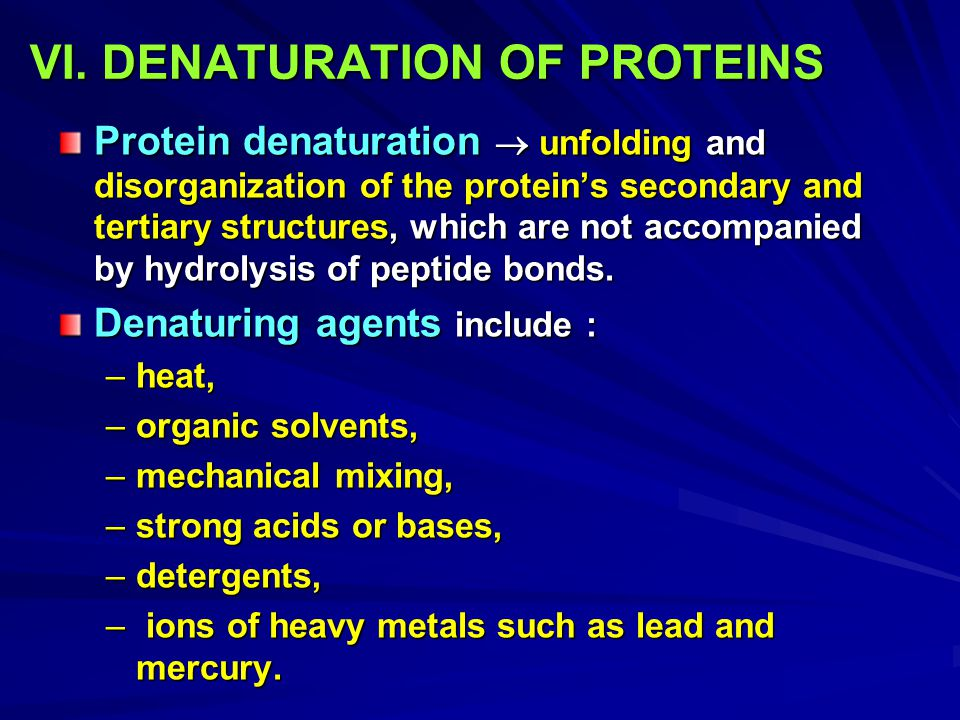 VI. DENATURATION OF PROTEINS