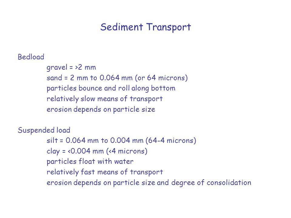 Sediment Transport Bedload gravel = >2 mm
