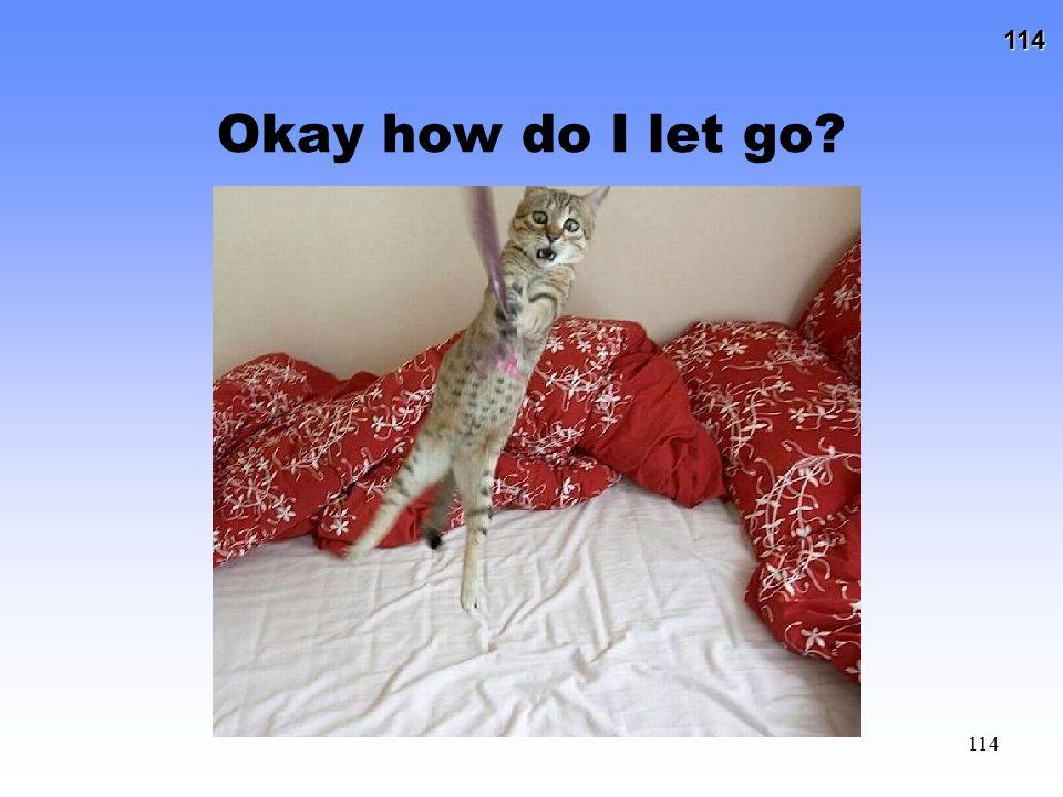 Okay how do I let go