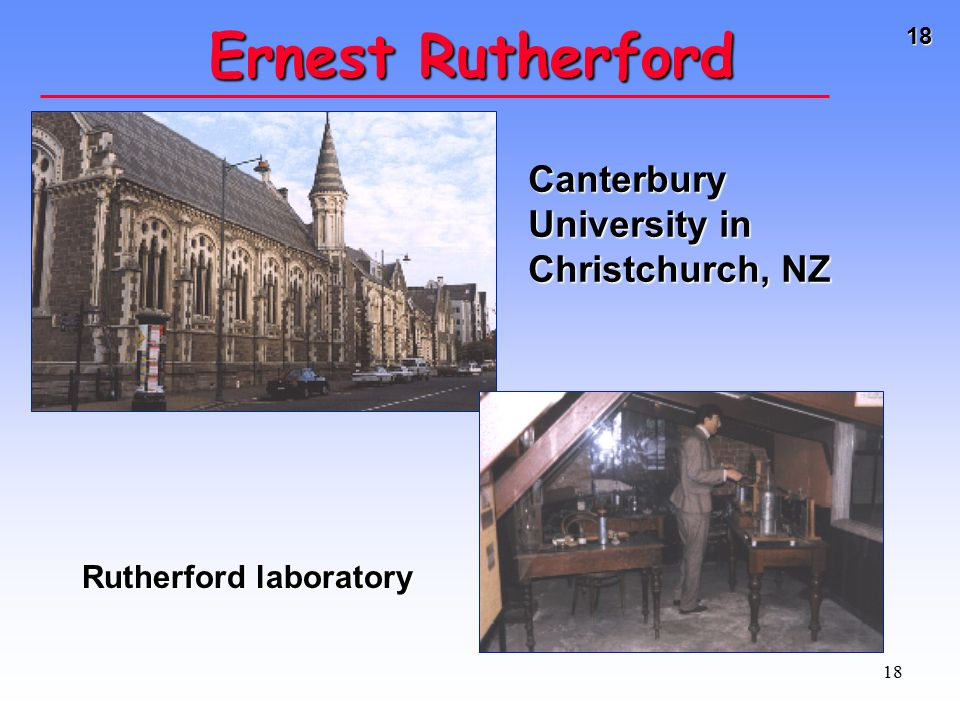 Ernest Rutherford Canterbury University in Christchurch, NZ