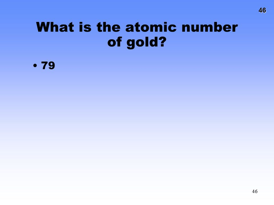 What is the atomic number of gold