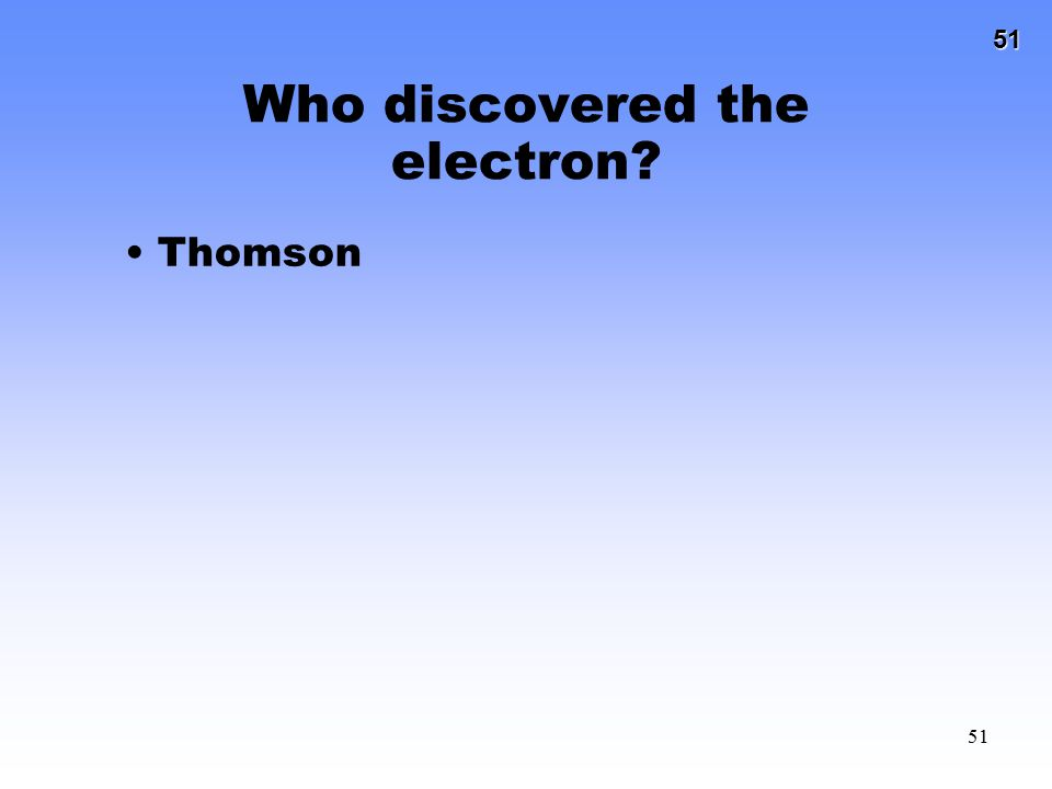 Who discovered the electron