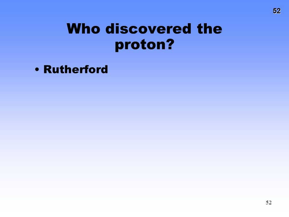 Who discovered the proton