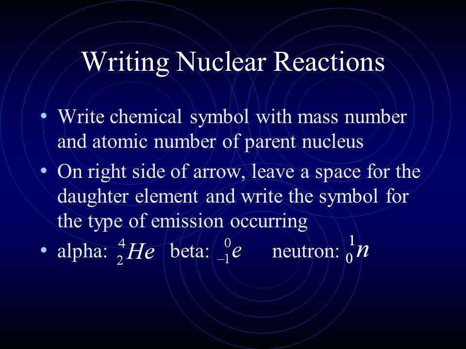 Writing Nuclear Reactions