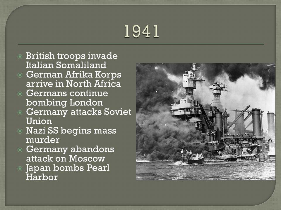1941 British troops invade Italian Somaliland